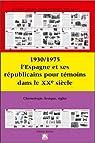 1930/1975 : l'Espagne et ses républicains pour témoins dans le XXe siècle par Olivares