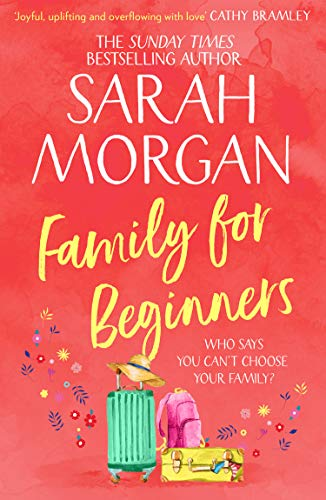 Family For Beginners: the brand new summer read from the Top 5 Sunday Times bestseller Sarah Morgan! by [Morgan, Sarah]