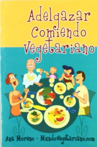 Adelgazar Comiendo Vegetariano / Vegeterian Treatment Diet