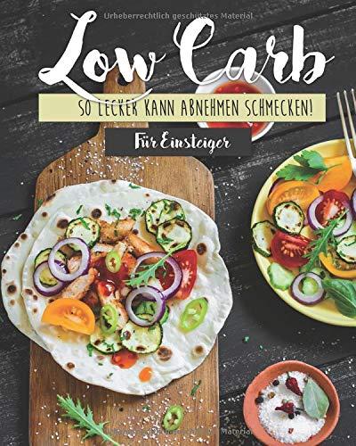Image of Low Carb für Einsteiger: So lecker kann abnehmen schmecken!