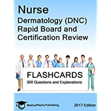 Nurse Dermatology (DNC): Rapid Board and Certification Review (English Edition)