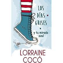 Los días grises, y tu mirada azul. (Spanish Edition)