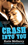 Crash into You (A Pushing the Limits Novel) (English Edition)