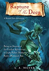 Rapture of the Deep: Being an Account of the Further Adventures of Jacky Faber, Soldier, Sailor, Mermaid, Spy (Bloody Jack Adventures)