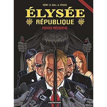 Elysée République, Tome 4 : Pouvoir présidentiel