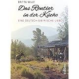 Das Rentier in der Küche: Eine deutsch-sibirische Liebe (Originär 4) (German Edition)