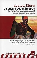 La Guerre des mémoires - La France face à son passé colonial