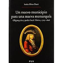 Un nuevo municipio para una nueva monarquía.: Oligarquías y poder local. Xàtiva, 1707-1808 (Oberta)