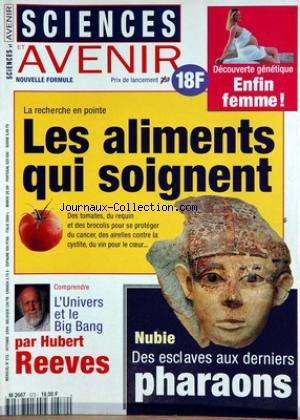 SCIENCES ET AVENIR [No 572] du 01/10/1994 - DECOUVERTE GENETIQUE - ENFIN FEMME - LES ALIMENTS QUI SOIGNENT - L'UNIVERS ET LE BIG BANG PAR HUBERT REEVES - NUBIE - DES ESCLAVES AUX DERNIERS PHARAONS. par COLLECTIF