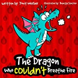 Children's Book: The Dragon Who Couldn't Breathe Fire (funny bedtime story collection) (English Edition)