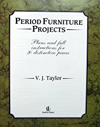 Period Furniture Projects: Plans and Full Instructions for 20 Distinctive Pieces