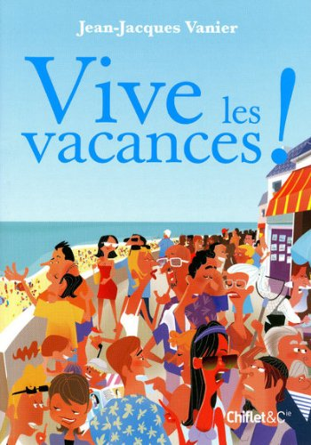 Vive les vacances ! par Jean-Jacques Vanier