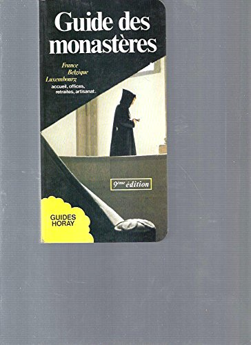 Guide des Monasteres 1989 France, Belgique, Luxembourg