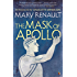 The Mask of Apollo: A Virago Modern Classic (Virago Modern Classics Book 87)