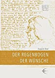 Der Regenbogen der Wünsche (Lingener Beiträge zur Theaterpädagogik) - Augusto Boal