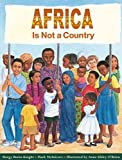 Front cover for the book Africa Is Not A Country by Margy Burns Knight