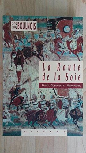 La Route de la Soie. Dieux, Guerriers et Marchands