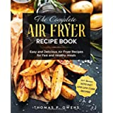 The Complete Air Fryer Recipe Book: Easy and Delicious Air Fryer Recipes for Fast and Healthy Meals incl. Bonus: Keto…