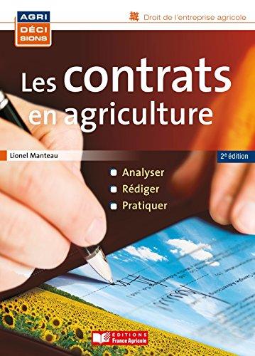 Les contrats en agriculture, analyser, rédiger, pratiquer par Lionel Manteau