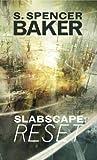 Slabscape : Reset by S. Spencer Baker
