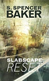 Slabscape : Reset by [Baker, S. Spencer]