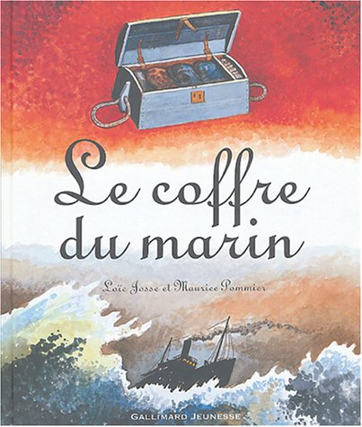 Le coffre du marin / Texte Loïc Josse |