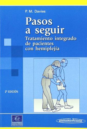 DAVIES:Trat. Pacient. Hemiplejia 2Ed.: Tratamiento integrado de pacientes con hemiplejía (Colección de fisioterapia) por Patrica M. Davies