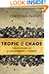 Tropic of Chaos: Climate Change and t...