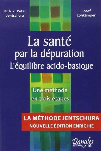 La sant par la dpuration - L'quilibre acido-basique - Une mthode en trois tapes de Peter Jentschura (29 avril 2010) Broch