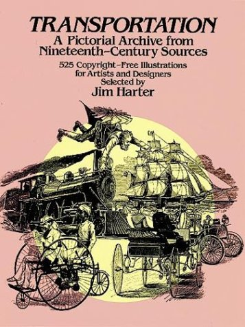 Transportation: A Pictorial Archive from Nineteenth-century Sources (Picture Archives) por Jim Harter