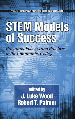 Stem Models of Success: Programs, Policies, and Practices in the Community College (Hc) (Contemporary Perspectives in Race and Ethnic Relations) (Hc Stem)