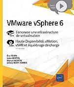 VMware vSphere 6 - Haute Disponibilité, vMotion, vSAN et équilibrage de charge de Julien BERTON, Manuel HEURTIN, Eric FOURN Jérôme BEZET-TORRES