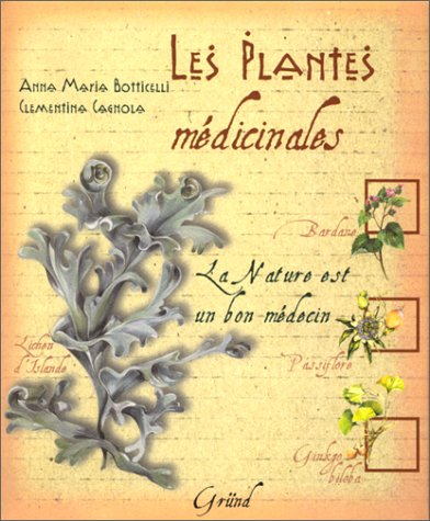 Les Plantes médicinales : La Nature est un bon médecin