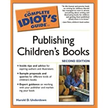 The Complete Idiot's Guide to Publishing Children's Books, 2nd Edition
