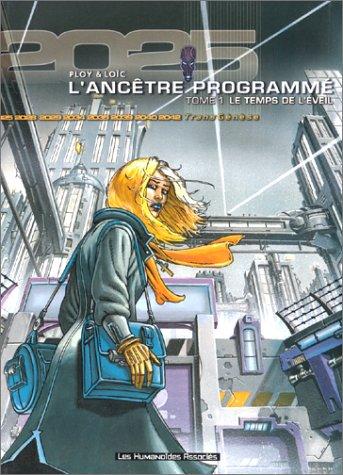 L'Ancêtre programmé, tome 1 : Le temps de l'éveil