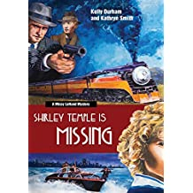 Shirley Temple is Missing: A Missy LeHand Mystery