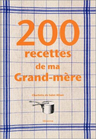 200 recettes de ma Grand-mère