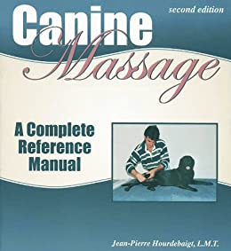 Canine Massage: A Complete Reference Manual par [Hourdebaigt, Jean-Pierre]