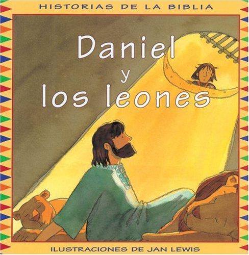 DANIEL Y LOS LEONES-BIBLIA-IMP (Historias de la Biblia) por Emilia Hernandez