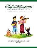 Früher Anfang auf der Geige 4: Die Violinschule für Kinder ab 4 Jahre. 15 Kapitel. Lagenspiel, Tonleitern, Akkorde, Stricharten