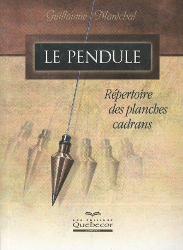 Le pendule : Répertoire des planches cadrans par Guillaume Maréchal