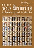 100 Breweries: Select 100 Breweries in Bamberg and its district