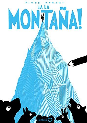 ¡A la montaña! (geoPlaneta Kids) por Piotr Karski