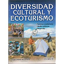 Diversidad cultural y ecotursimo/ Cultural Diversity and ecotourism
