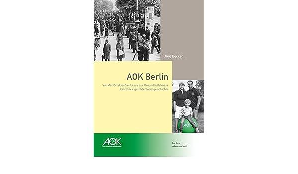 Aok Berlin Von Der Ortskrankenkasse Zur Gesundheitskasse
