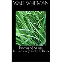 Leaves of Grass (illustrated) Gold Edition (English Edition)