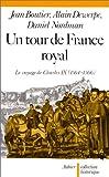 Un Tour de France royal - Le voyage de Charles IX (1564-1566)