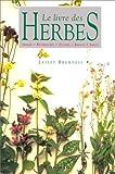 Image de LE LIVRE DES HERBES. Jardin - Décoration - Cuisine - Beauté - Santé