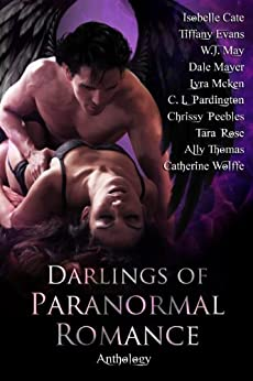 Darlings of Paranormal Romance (Anthology) by [Peebles, Chrissy, Pardington, C.L., Mayer, Dale, May, W.J., Evans, Tiffany, Thomas, Ally, Wolffe, Catherine, Mcken, Lyra, Cate, Isobelle, Rose, Tara]