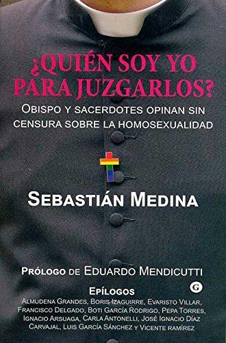 ¿Quién soy yo para juzgarlos? por Sebastián Medina